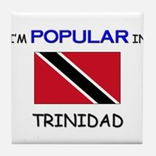 I'm Popular In TRINIDAD Tile Coaster