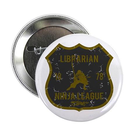 """Librarian Ninja League 2.25"""" Button"""