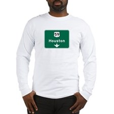 Houston, TX Highway Sign Long Sleeve T-Shirt