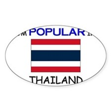 I'm Popular In THAILAND Oval Decal