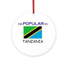 I'm Popular In TANZANIA Ornament (Round)