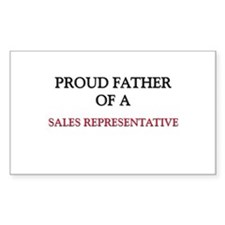 Proud Father Of A SALES REPRESENTATIVE Decal
