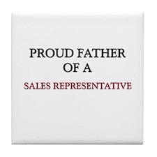 Proud Father Of A SALES REPRESENTATIVE Tile Coaste