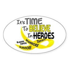 Time To Believe BLADDER CANCER Oval Decal