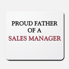 Proud Father Of A SALES MANAGER Mousepad