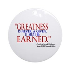 Greatness is Never a Given Ornament (Round)
