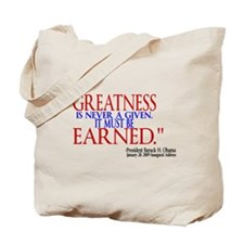 Greatness is Never a Given Tote Bag