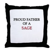 Proud Father Of A SAGE Throw Pillow