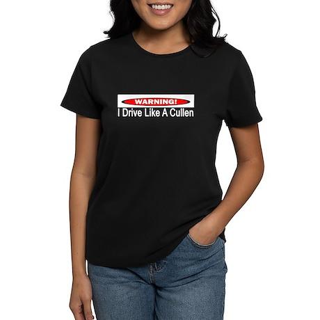 Warning! I Drive Like A Cullen Women's Dark T-Shir