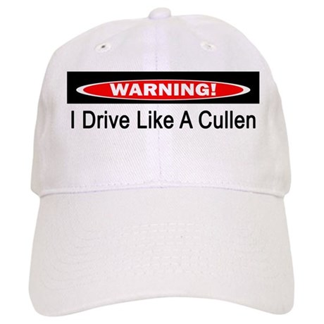 Warning! I Drive Like A Cullen Cap