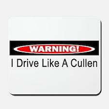 Warning! I Drive Like A Cullen Mousepad