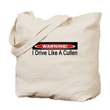 Warning! I Drive Like A Cullen Tote Bag