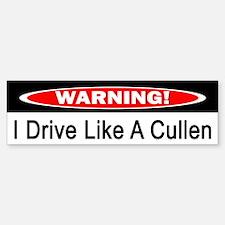 Warning! I Drive Like A Cullen Bumper Bumper Bumper Sticker