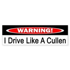 Warning! I Drive Like A Cullen Bumper Bumper Stickers