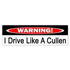 Warning! I Drive Like A Cullen Bumper Car Sticker