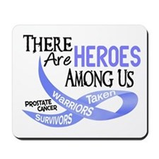 Heroes Among Us PROSTATE CANCER Mousepad