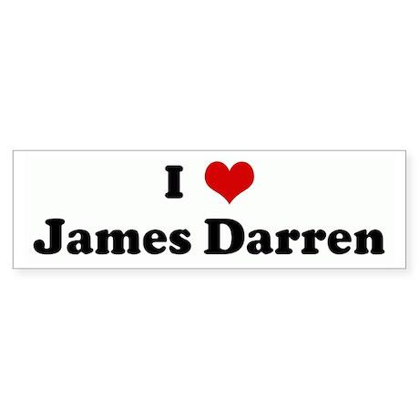 I Love James Darren Bumper Sticker