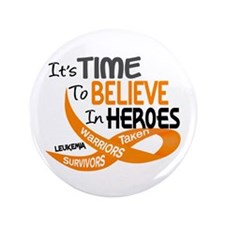 """Time To Believe LEUKEMIA 3.5"""" Button (100 pack)"""