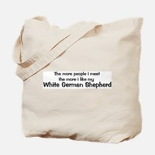 I like my White German Shephe Tote Bag