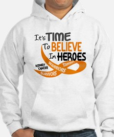 Time To Believe KIDNEY CANCER Hoodie