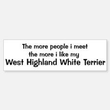 I like my West Highland White Bumper Bumper Bumper Sticker