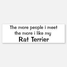 I like my Rat Terrier Bumper Bumper Bumper Sticker