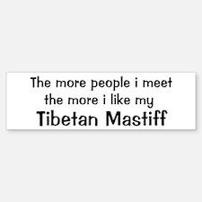 I like my Tibetan Mastiff Bumper Bumper Bumper Sticker