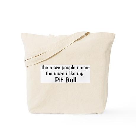 I like my Pit Bull Tote Bag
