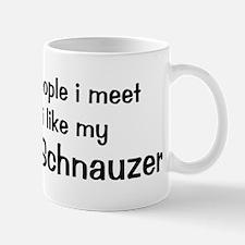 I like my Standard Schnauzer Mug