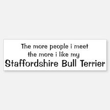 I like my Staffordshire Bull Bumper Bumper Bumper Sticker