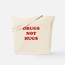 drugs not hugs Tote Bag