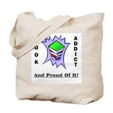 Book Addict (and proud of it) Tote Bag