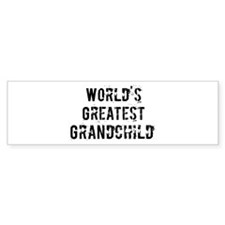 Worlds Greatest Grandchild Bumper Bumper Sticker