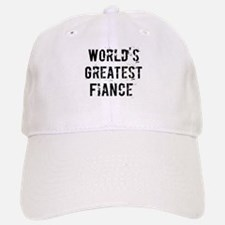 Worlds Greatest Fiance Baseball Baseball Cap