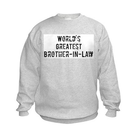 Worlds Greatest Brother-In-La Kids Sweatshirt