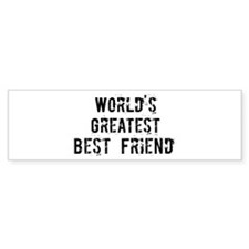 Worlds Greatest Best Friend Bumper Bumper Sticker