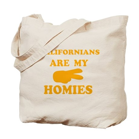 Californians are my homies Tote Bag