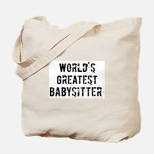 Worlds Greatest Babysitter Tote Bag