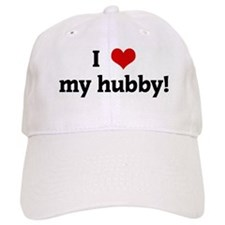 I Love my hubby! Baseball Cap