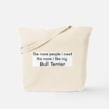 I like my Bull Terrier Tote Bag