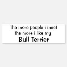 I like my Bull Terrier Bumper Car Car Sticker