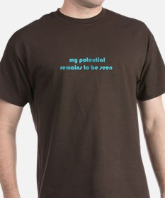 My potential remains to be se T-Shirt