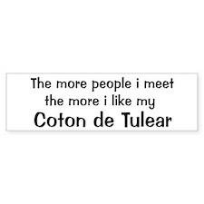 I like my Coton de Tulear Bumper Bumper Sticker