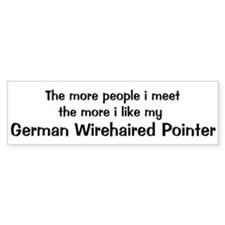 I like my German Wirehaired P Bumper Bumper Sticker