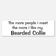 I like my Bearded Collie Bumper Bumper Bumper Sticker