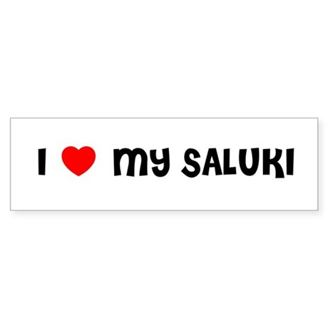 I LOVE MY SALUKI Bumper Sticker