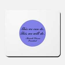 This We Will Do Mousepad