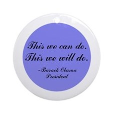 This We Will Do Ornament (Round)