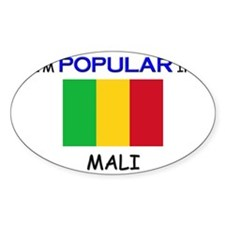 I'm Popular In MALI Oval Decal