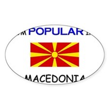 I'm Popular In MACEDONIA Oval Decal